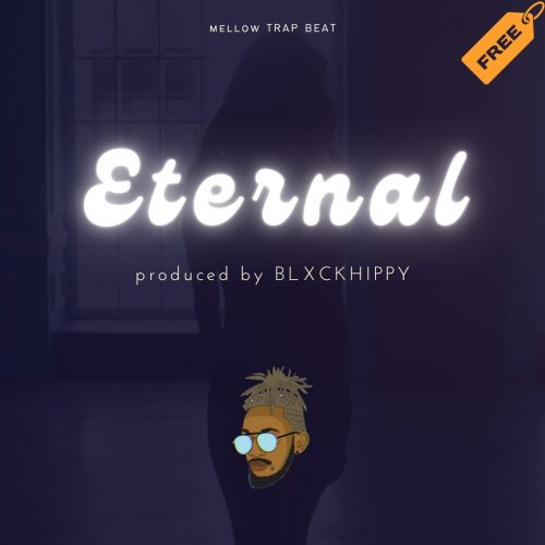 BLXCKHIPPY - FREE MELLOW TRAP BEAT: Eternal | BEAT | FOR SALE